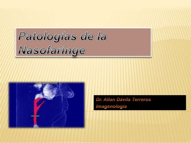 SUSTRATO ANATÓMICO  La nasofaringe es la parte superior de las vías respiratorias.  Se encuentra a unos 2,0 cm de diámet...