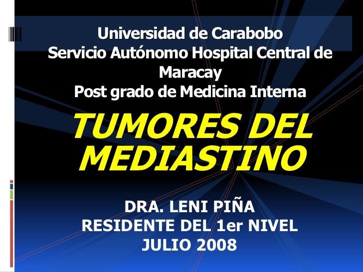 Universidad de CaraboboServicio Autónomo Hospital Central de               Maracay   Post grado de Medicina Interna  TUMOR...