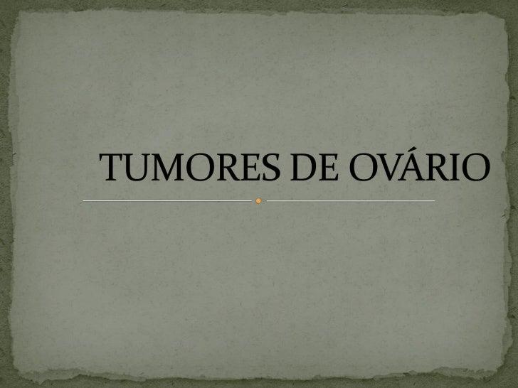 Tumores de ovário