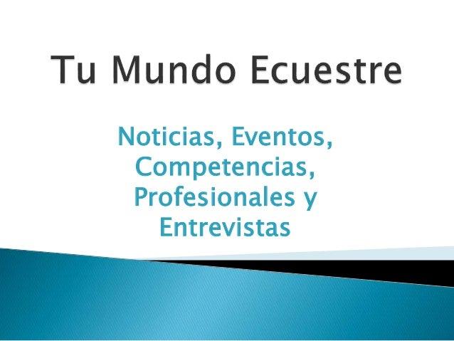 Noticias, Eventos, Competencias, Profesionales y Entrevistas