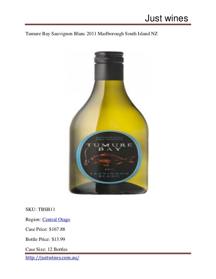 Just winesTumure Bay Sauvignon Blanc 2011 Marlborough South Island NZSKU: TBSB11Region: Central OtagoCase Price: $167.88Bo...