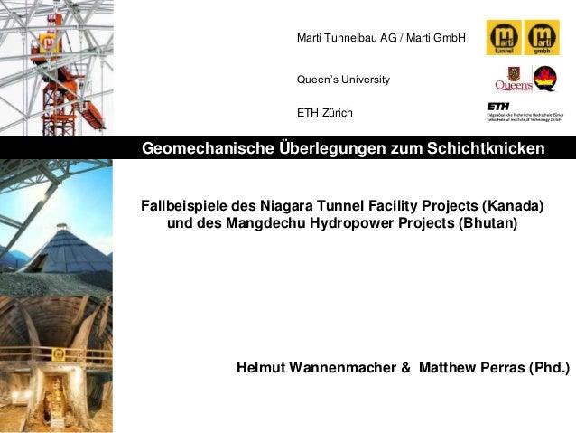 Marti Tunnelbau AG / Marti GmbH Queen's University ETH Zürich Geomechanische Überlegungen zum Schichtknicken Fallbeispiele...