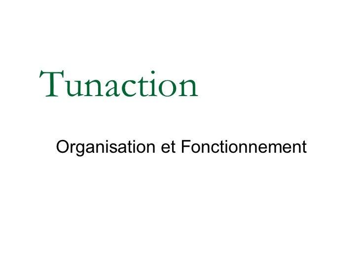 Tunaction Organisation et Fonctionnement