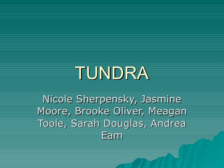 TUNDRA Nicole Sherpensky, Jasmine Moore, Brooke Oliver, Meagan Toole, Sarah Douglas, Andrea Eam