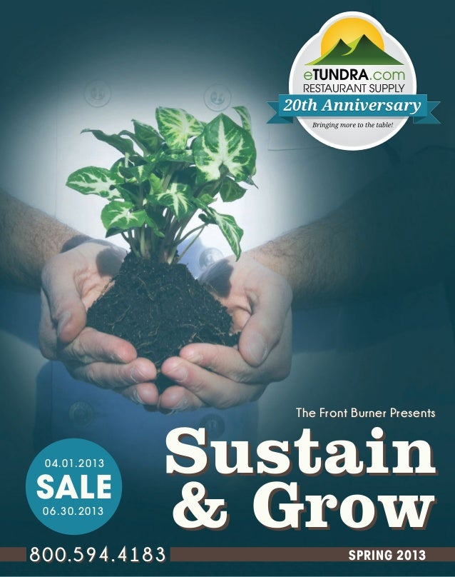 The Front Burner Presents  0 4.01.2013  SALE 06.30.2013  Sustain & Grow  800.594.4183  SPRING 2013