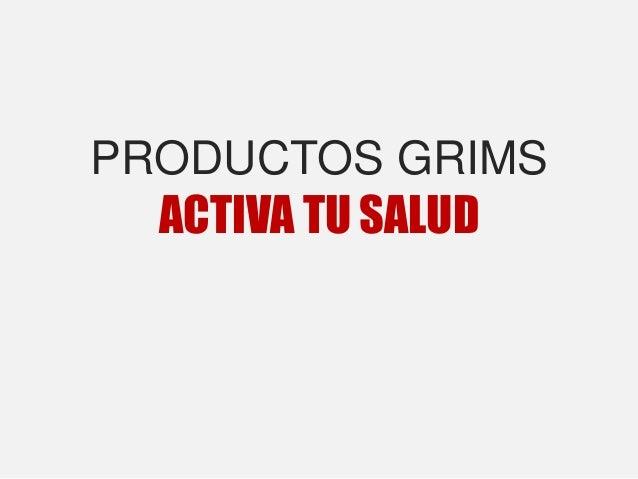 PRODUCTOS GRIMS ACTIVA TU SALUD