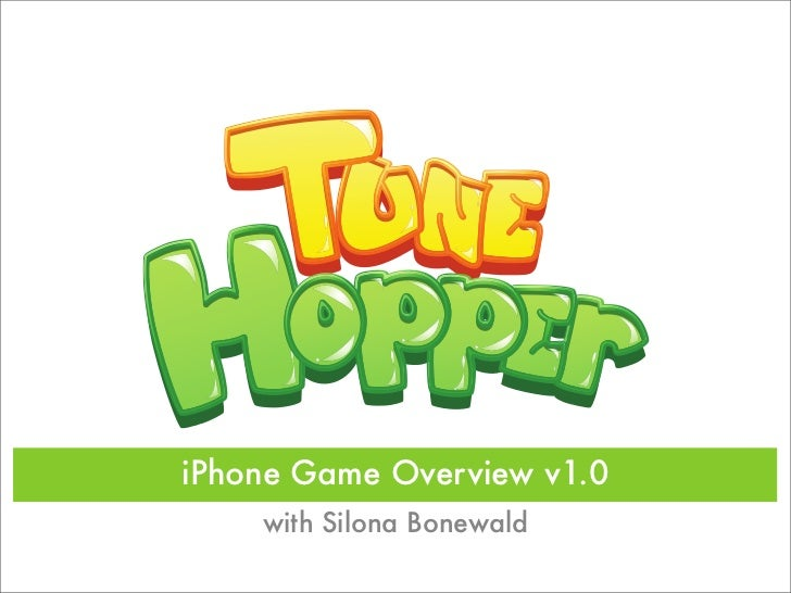 iPhone Game Overview v1.0    with Silona Bonewald