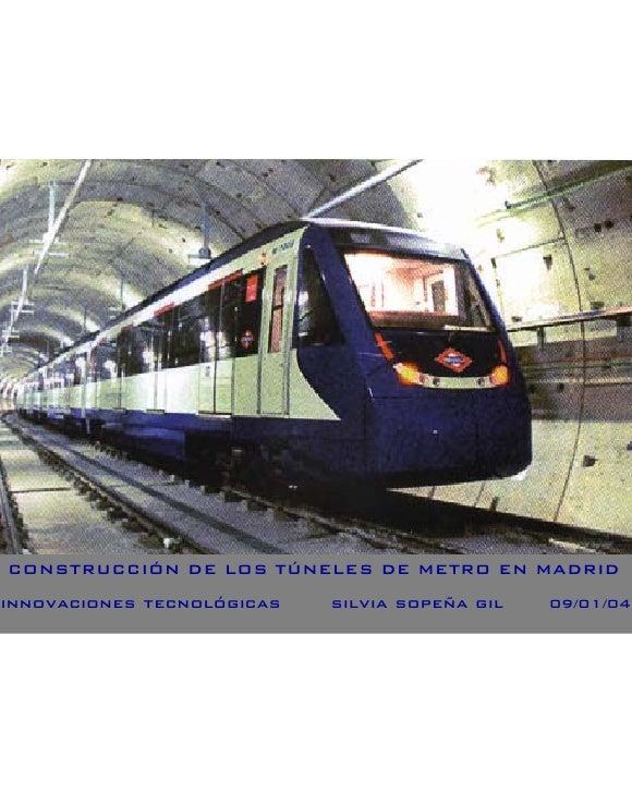 CONSTRUCCIÓN DE LOS TÚNELES DE METRO EN MADRIDinnovaciones tecnológicas   silvia sopeña gil   09/01/04