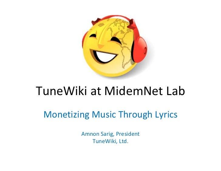 TuneWikiatMidemNetLab  MonetizingMusicThroughLyrics          AmnonSarig,President             TuneWiki,Ltd.