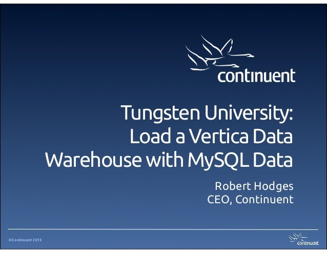Tungsten University: Load A Vertica Data Warehouse With MySQL Data