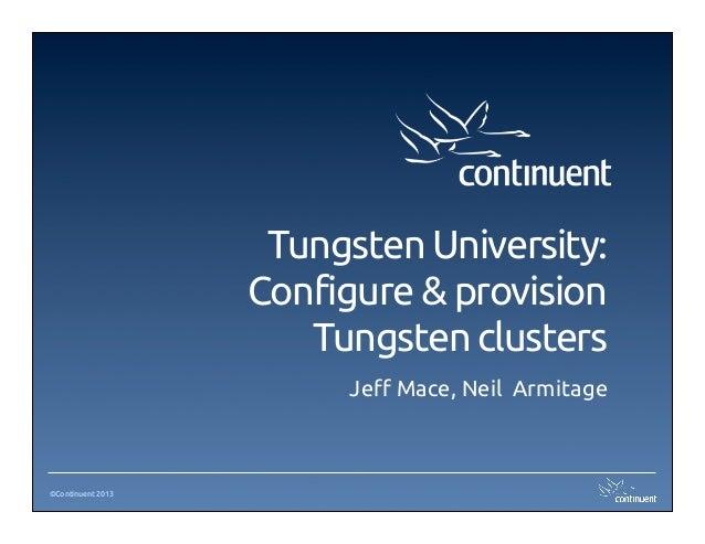 Tungsten University:                   Configure & provision                      Tungsten clusters                      ...