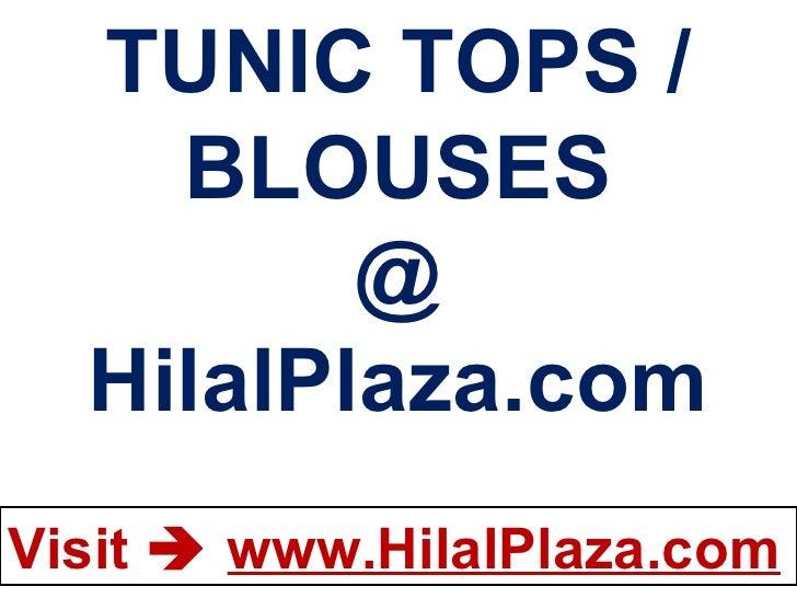 TUNIC TOPS / BLOUSES @ HilalPlaza.com