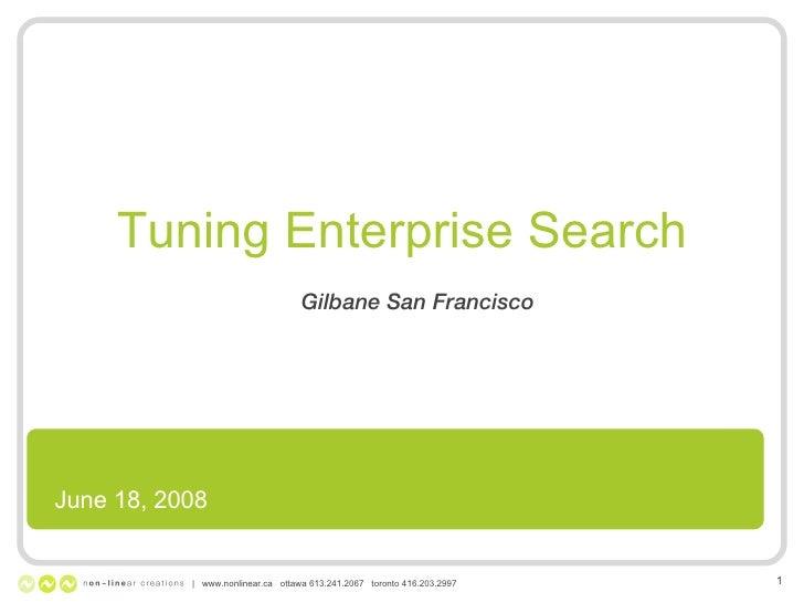 Tuning Enterprise Search Gilbane San Francisco    www.nonlinear.ca  ottawa 613.241.2067  toronto 416.203.2997