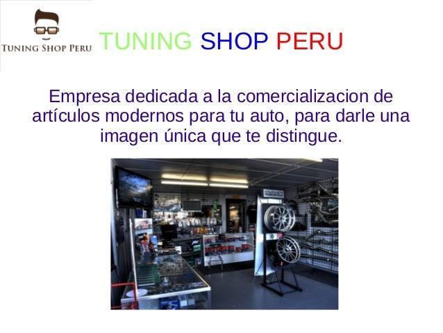 TUNING SHOP PERU Empresa dedicada a la comercializacion de artículos modernos para tu auto, para darle una imagen única qu...