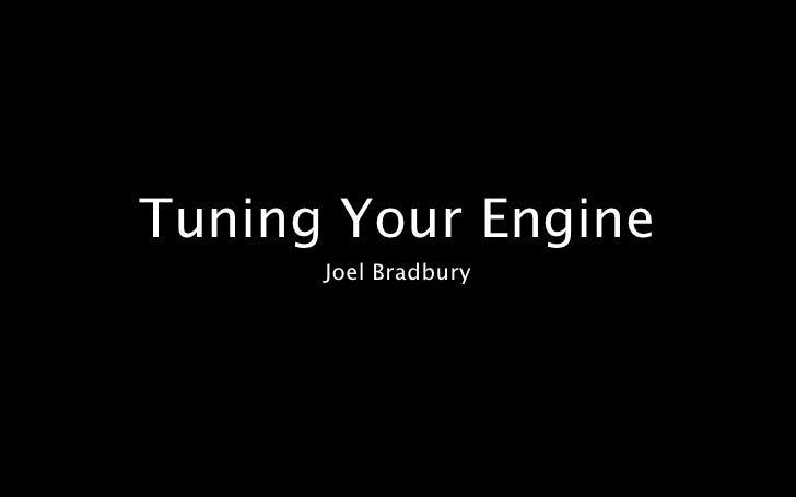 Tuning Your Engine       Joel Bradbury