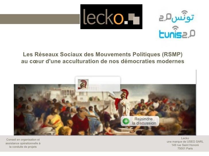 Les Réseaux Sociaux des Mouvements Politiques (RSMP)            au cœur dune acculturation de nos démocraties modernes    ...