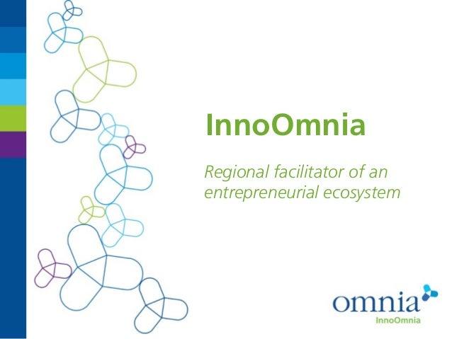 InnoOmniaRegional facilitator of anentrepreneurial ecosystem