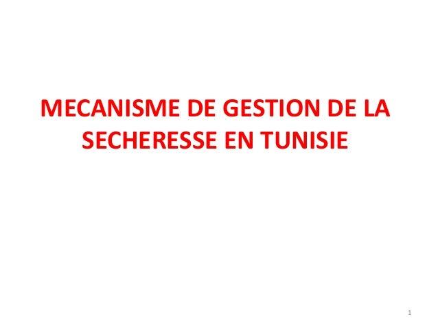 1 MECANISME DE GESTION DE LA SECHERESSE EN TUNISIE