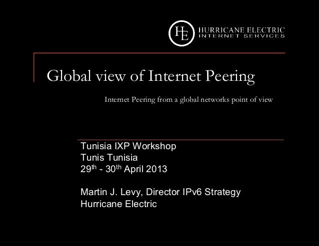 Hurricane Electric : IXPs, Global Networking and Partnership Opportunities: Seeing the Big Picture