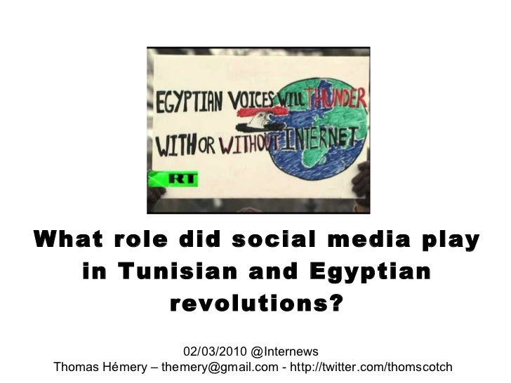 What role did social media play in Tunisian and Egyptian revolutions? 02/03/2010 @Internews  Thomas Hémery – themery@gmail...