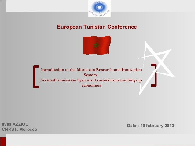 European Tunisian Conference                    Introduction to the Moroccan Research and Innovation                      ...