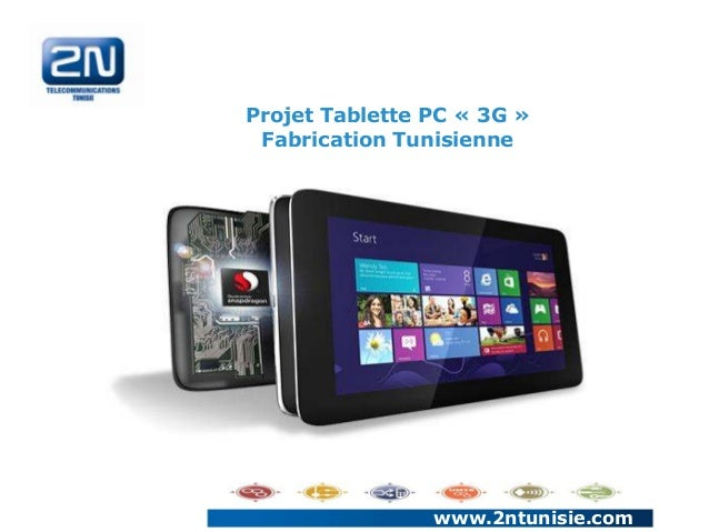 www.2ntunisie.com Projet Tablette PC « 3G » Fabrication Tunisienne