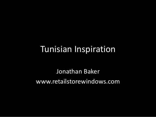 Tunisian Inspiration Jonathan Baker www.retailstorewindows.com