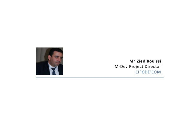 Mr Zied Rouissi M-Dev Project Director CIFODE'COM