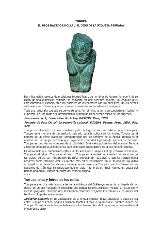 TUNUPAEL DIOS HACEDOR KOLLA / EL DIOS DE LA RIQUEZA PERUANALos mitos están repletos de precisiones topográficas y de nombr...