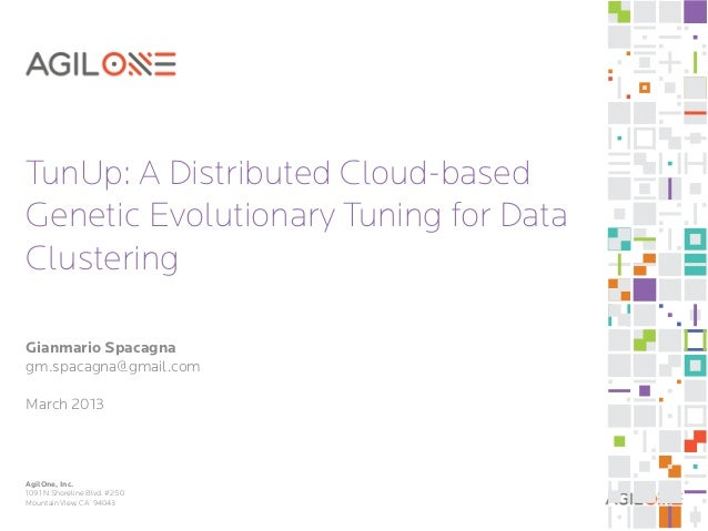 TunUp: A Distributed Cloud-basedGenetic Evolutionary Tuning for DataClusteringGianmario Spacagnagm.spacagna@gmail.comMarch...