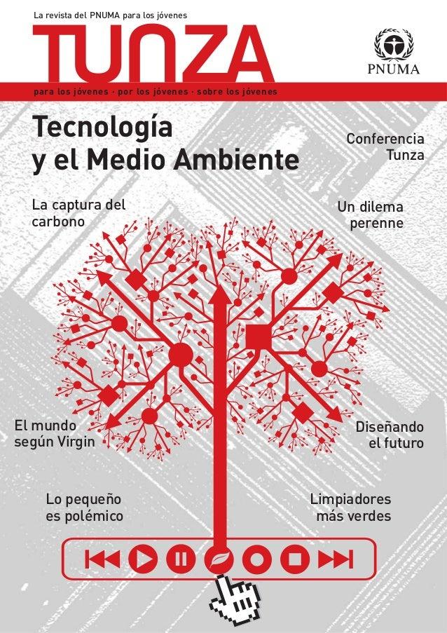 La revista del PNUMA para los jóvenes Tecnología y el Medio Ambiente Limpiadores más verdes Conferencia Tunza Diseñando el...