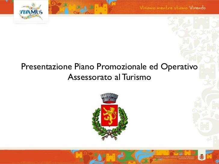 Presentazione Piano Promozionale ed Operativo            Assessorato al Turismo
