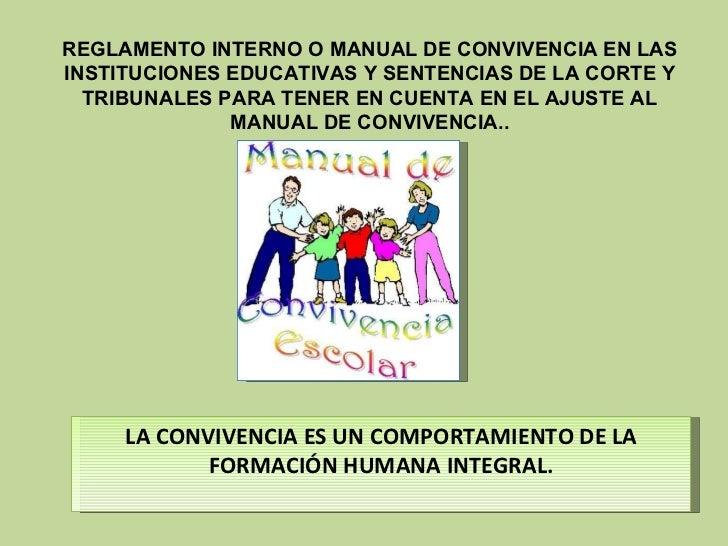 REGLAMENTO INTERNO O MANUAL DE CONVIVENCIA EN LAS INSTITUCIONES EDUCATIVAS Y SENTENCIAS DE LA CORTE Y TRIBUNALES PARA TENE...