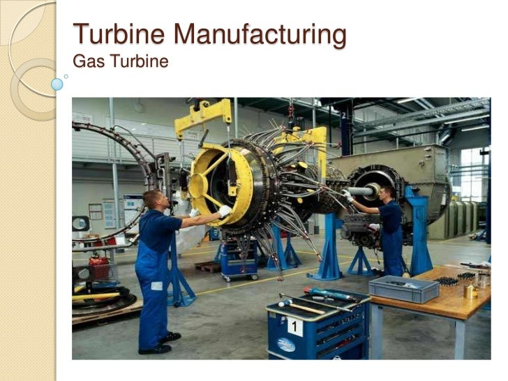 Turbine ManufacturingGas Turbine<br />