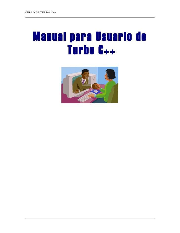 CURSO DE TURBO C++         Manual para Usuario de           Turbo C++