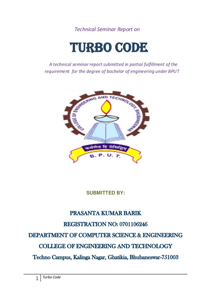 Technical Seminar Report on <br />  TURBO CODE<br />    A technical seminar report submitte...