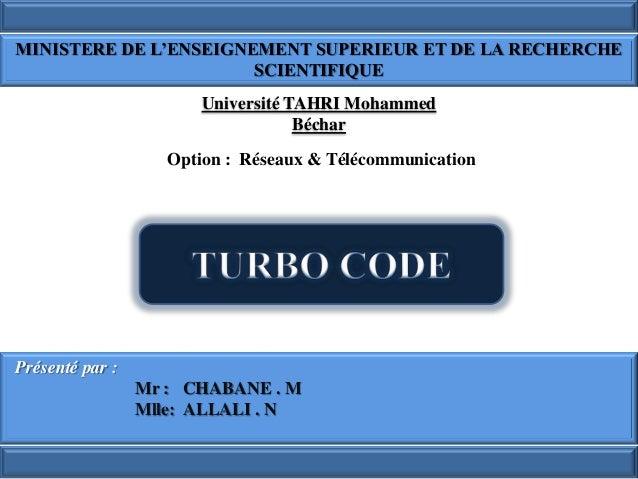 Présenté par : Mr : CHABANE . M Mlle: ALLALI . N Option : Réseaux & Télécommunication Université TAHRI Mohammed Béchar MIN...