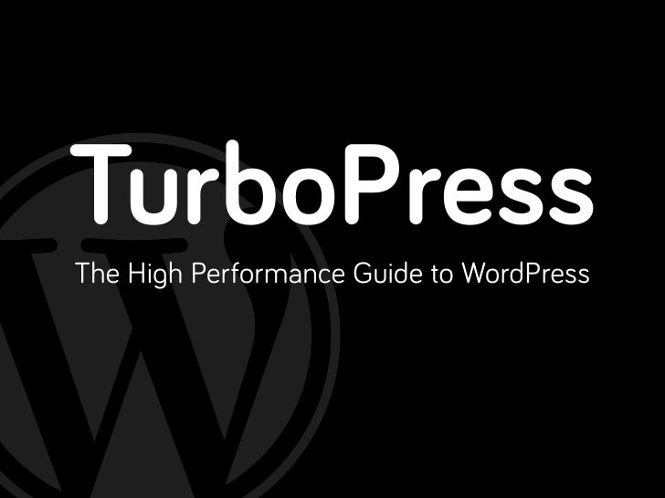 TurboPressThe High Performance Guide to WordPress