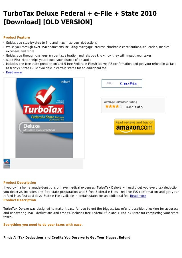 TurboTax Deluxe Federal + e-File + State 2010[Download] [OLD VERSION]Product Featureq   Guides you step-by-step to find an...