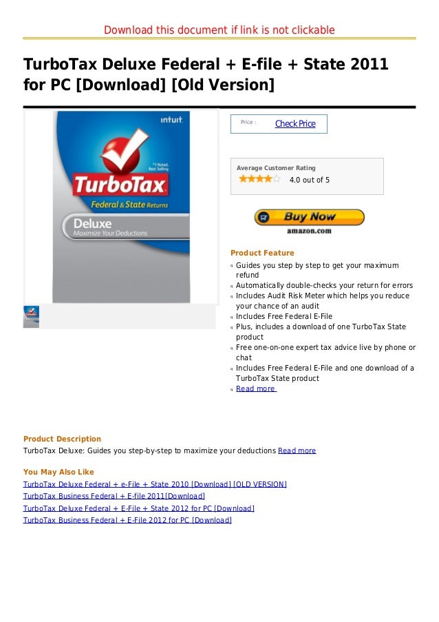 Download this document if link is not clickableTurboTax Deluxe Federal + E-file + State 2011for PC [Download] [Old Version...