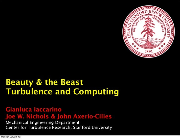 Turbulence and Computing: Beauty and the Beast - Assistant Professor Gianluca Iaccarino