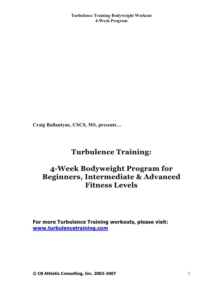 Turbulence Training Bodyweight Workout                              4-Week Program     Craig Ballantyne, CSCS, MS, present...