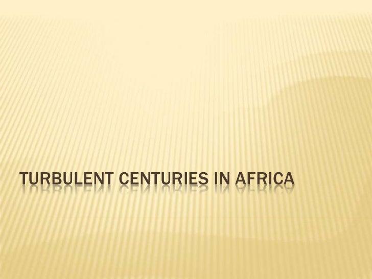Turbulent Centuries in Africa<br />