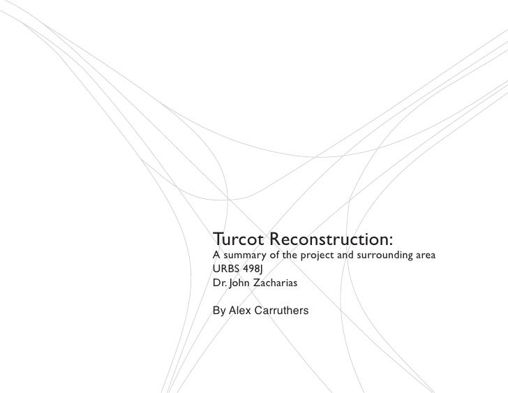 Turcot Reconstruction: A summary of the project and surrounding area URBS 498J Dr. John Zacharias  By Alex Carruthers