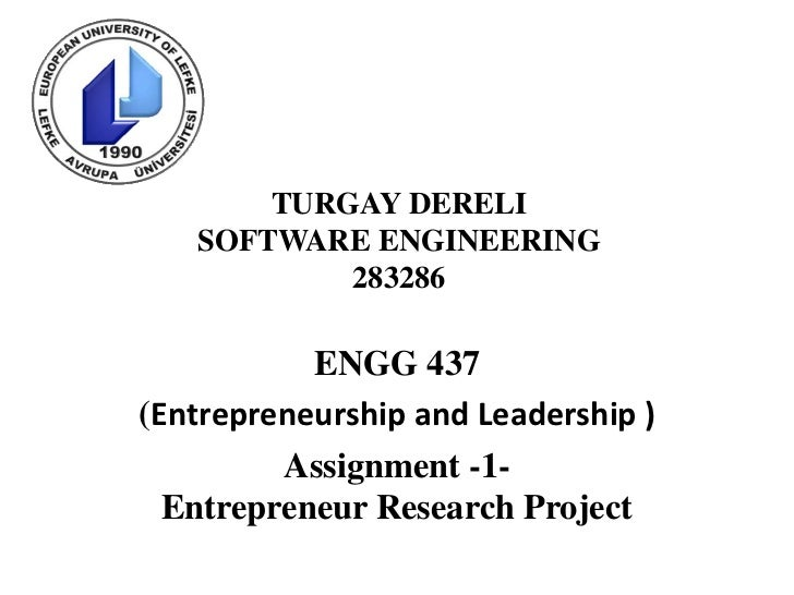 TURGAY DERELI   SOFTWARE ENGINEERING           283286           ENGG 437(Entrepreneurship and Leadership )         Assignm...