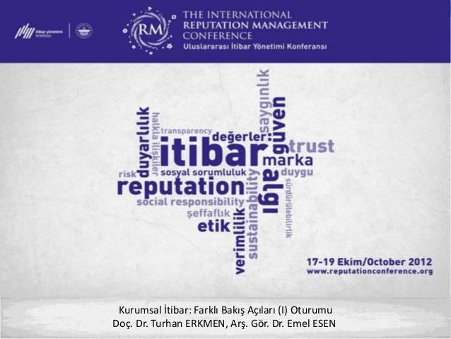 Uluslararası İtibar Yönetimi Konferansı 2012-Zayıf ve Kuvvetli Kültür Kurumsal İtibarı Nasıl Etkiler? - Doç. Dr. Turhan Erkmen, Arş. Gör. Dr. Emel Esen
