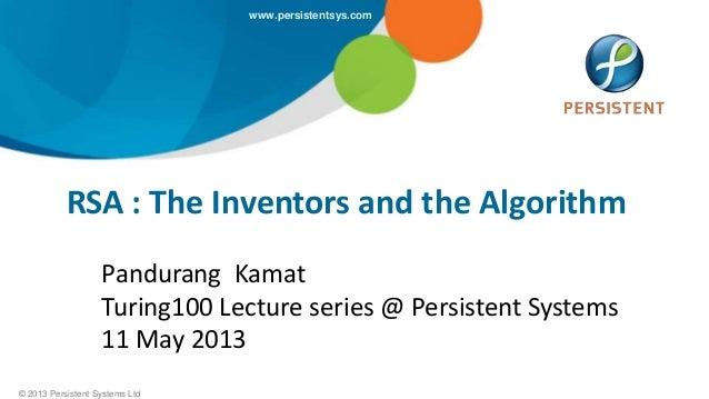 Life and Work of Ronald L. Rivest, Adi Shamir & Leonard M. Adleman | Turing100@Persistent