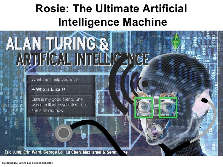 Rosie: The Ultimate Artificial                                   Intelligence MachineIllustration By: Serena Lee & Maximil...