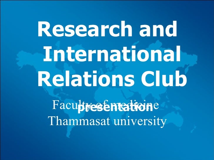 Research and  International Relations  Club   presentation Faculty of medicine  Thammasat university