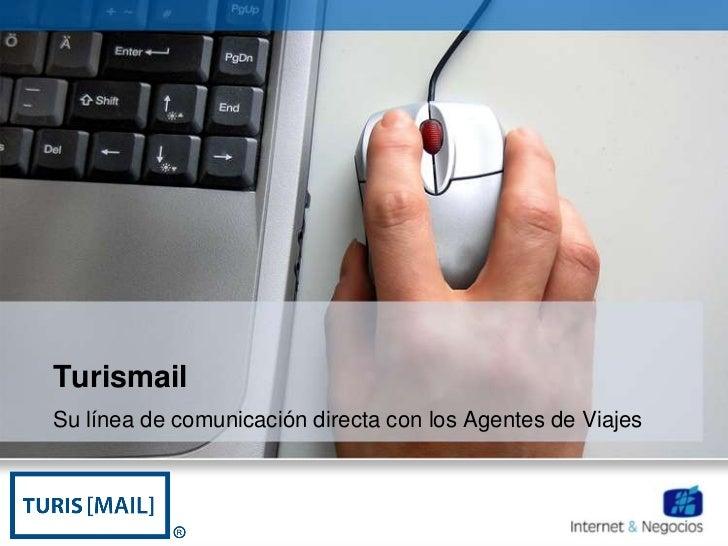 TurismailSu línea de comunicación directa con los Agentes de Viajes